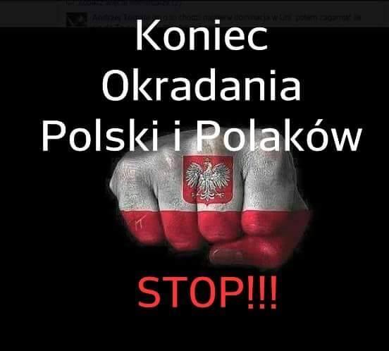 plakat koniec okradania Polski i Polaków !